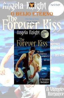 O Beijo Eterno - Angela Knight