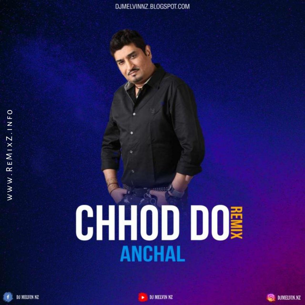 chhod-do-aanchal-remix-dj-melvin-nz.jpg