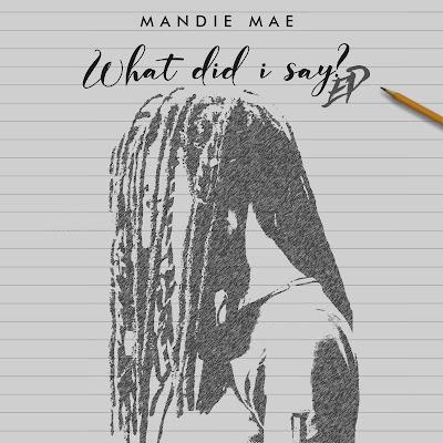 Mandie Mae What Did I Say EP