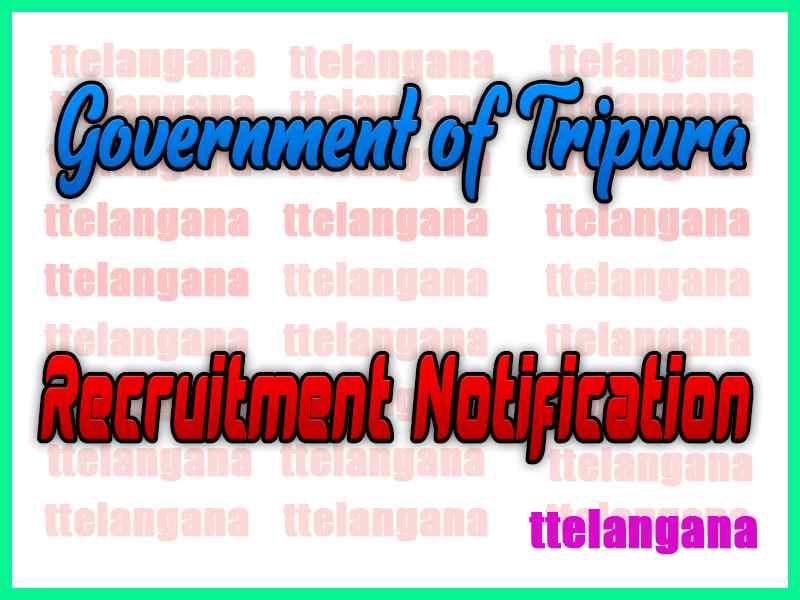 Government of Tripura Recruitment Notification