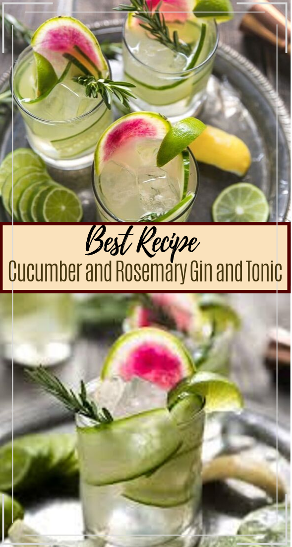 Cucumber and Rosemary Gin and Tonic  #healthydrink #easyrecipe #cocktail #smoothie
