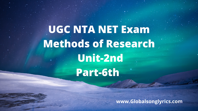 UGC NTA NET Exam | Methods of Research | Unit-2nd | Part-6th |
