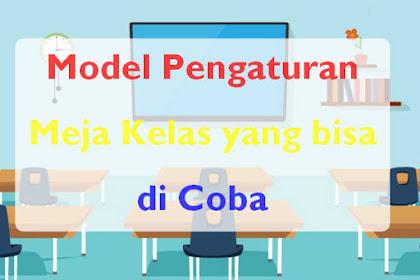 Model Pengaturan Meja Kelas yang bisa di Coba
