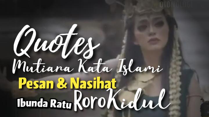 Kata Mutiara Nasihat Berharga Dari Kanjeng Ratu Roro Kidol