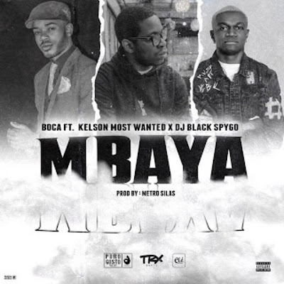 Boca Feat. Kelson Most Wanted & Dj Black Spygo - Mbaya, DOWNLOAD, Baixar, MP3,