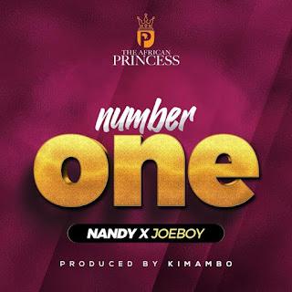 AUDIO | Nandy ft Joeboy – Number One | Download MP3