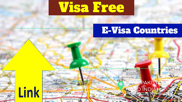 Visa Free AND  E-Visa Countries for Indians & Pakistani Passport Holders