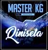 MUSIC: Master KG – Qinisela ft. Indlovukazi