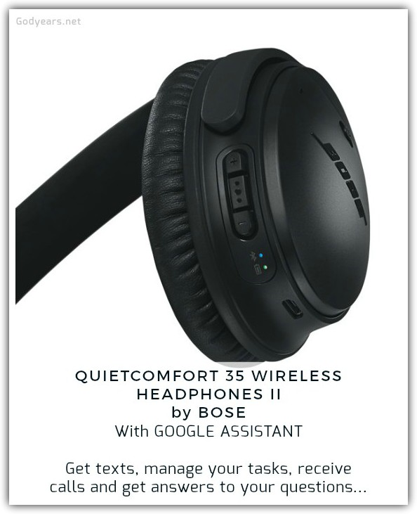 we do have our own version of a Jeeves in the Google Assistant in the QC 35 Wireless Headphones II by Bose, directly connected to our ear and ready to listen to our commands and set our schedules without us having to write down anything. Keep reminders, ask questions. Your phone's Virtual Personal Assistant (VPA) - Google Assistant - is there to respond.