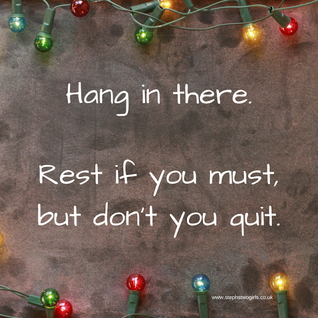 Picture of lights with text: Hang in there. Rest if you must but don't you quit.