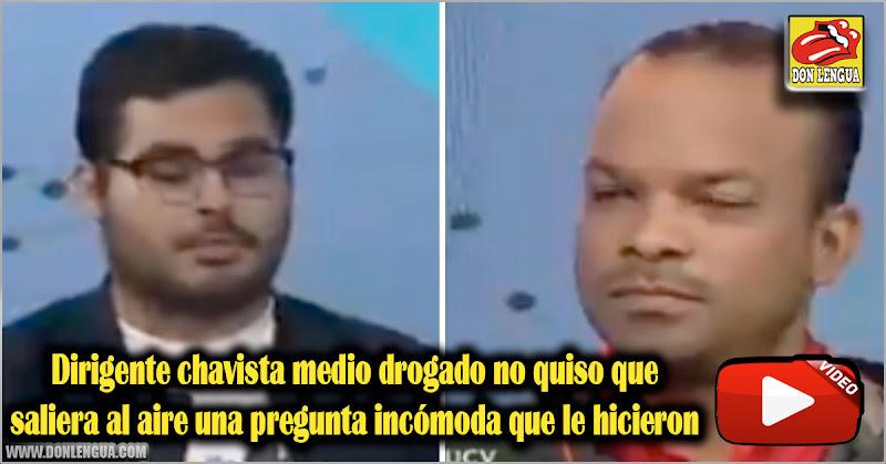Dirigente chavista medio drogado no quiso que saliera al aire una pregunta incómoda que le hicieron