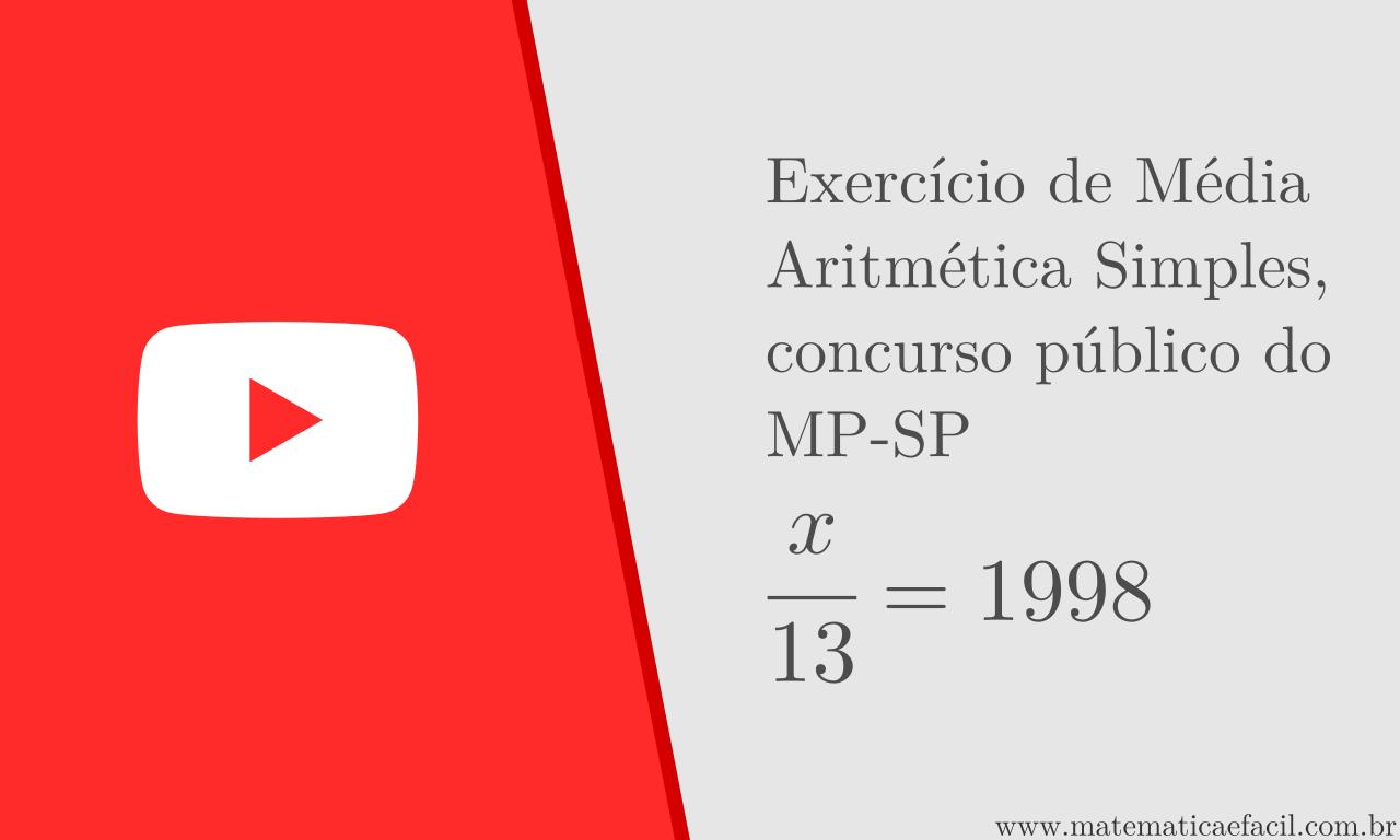 Exercício de Média Aritmética Simples, concurso público do MP-SP