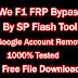 We F1 FRP Remove On Android 8.0 With MT6582 SP Flash Tool Free File Download 100% Working |