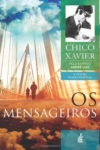 Os Mensageiros Francisco Cândido Xavier