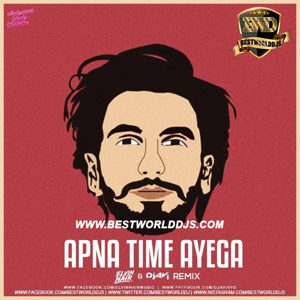 Apna Time Aayega (Remix) - Elvin Nair X DJ Avi