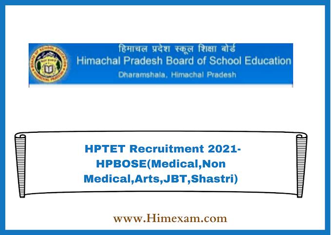 HPTET Nov Recruitment 2021-HPBOSE(Medical,Non Medical,Arts,JBT,Shastri)