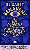 Descargar Un cuento perfecto - Elísabet Benavent [PDF] [EPUB]