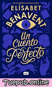 Un cuento perfecto - Elísabet Benavent [PDF] [EPUB]