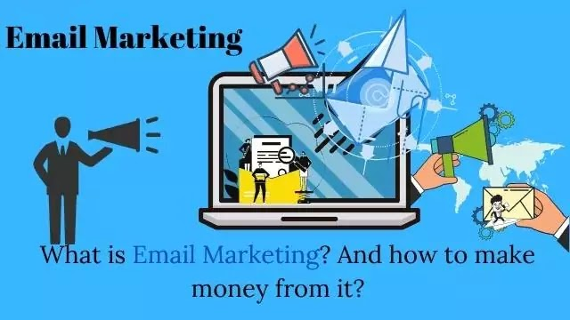 What is Email Marketing? And how to make money from it?