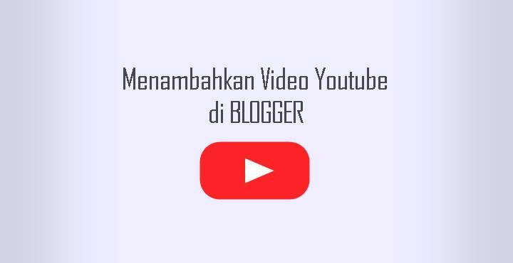 Cara SImple Menambahkan Video Youtube yang Responsive di Artikel [Blogger]