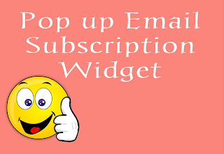 Add Pop up Email Subscription Widget for Blogger