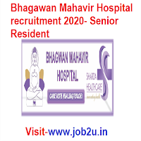Bhagawan Mahavir Hospital recruitment 2020, Senior Resident