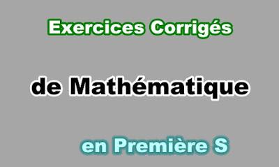 Exercices Corrigés Maths Première S en PDF