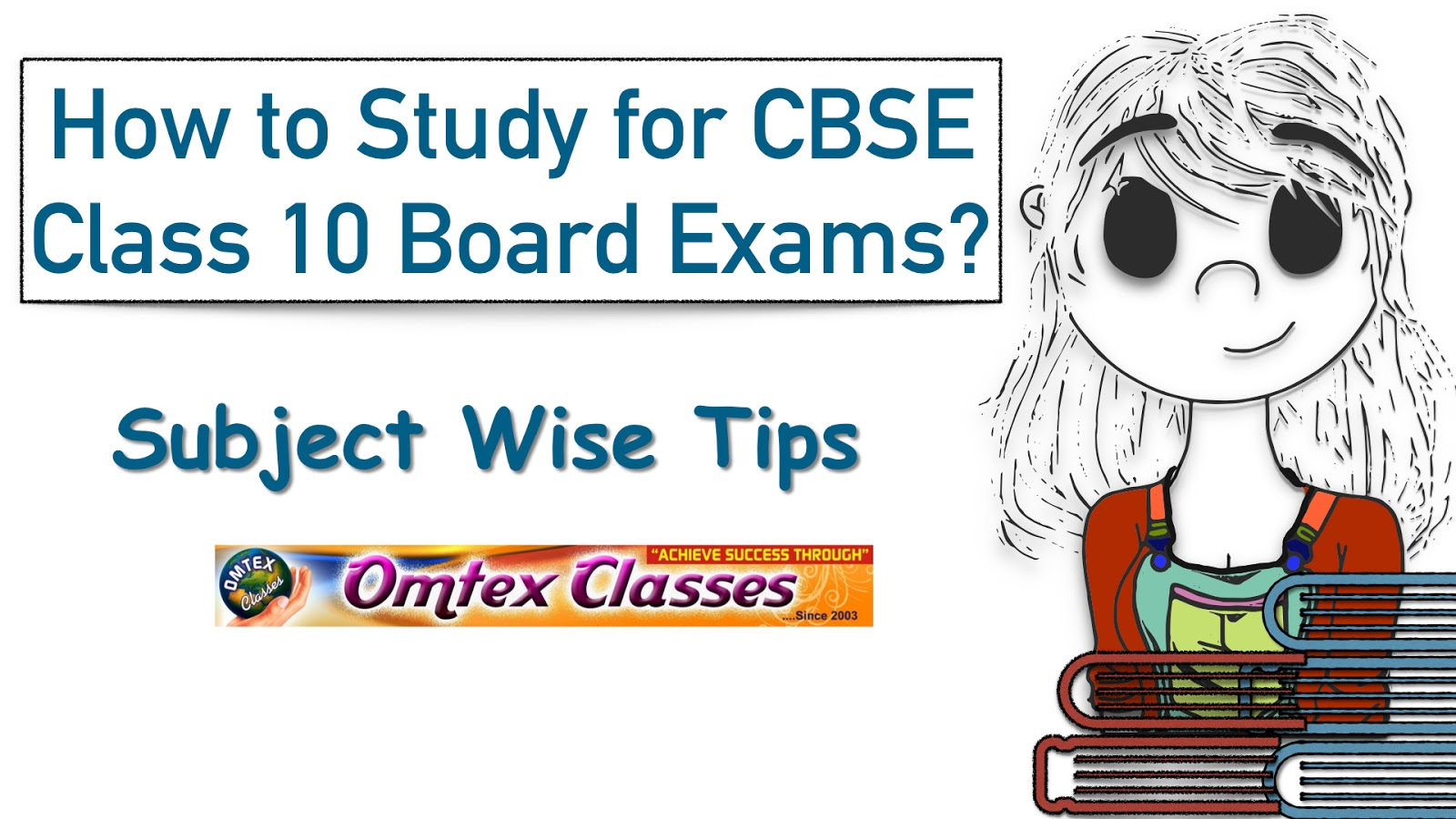 OMTEX CLASSES: How to Study for CBSE Class 10 Board Exams