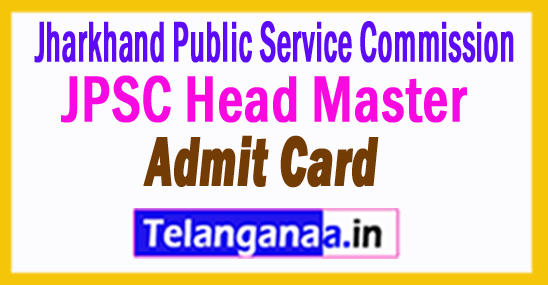 JPSC Head Master Admit Card 2017