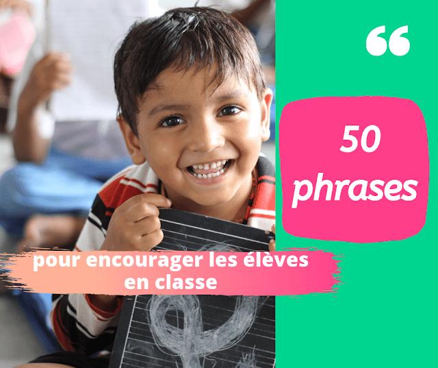 Plus 50 phrases pour encourager les élèves en classe