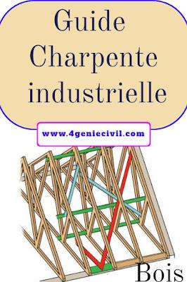 Guide charpente industrielle en bois