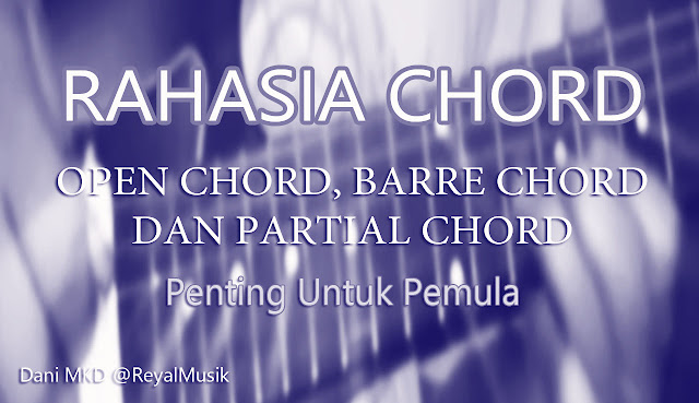belajar chord gitar open chord, barre chord dan partial chord, rahasia bermain kunci gitar pemula