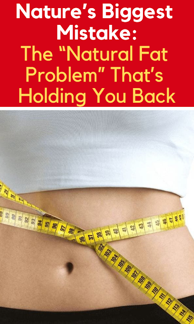 "The ""Natural Fat Problem"" That's Holding You Back"