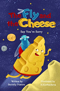 The Fly and the Cheese: Say You're Sorry children book promotion by Beverly Powers