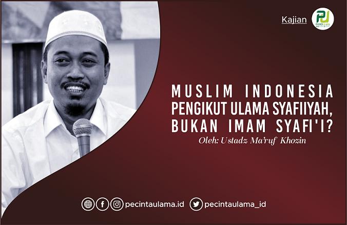 Muslim Indonesia Pengikut Ulama Syafi'iyah, Bukan Imam Syafi'i?