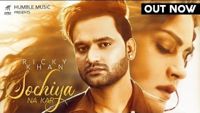 Sochiya Na Kar Lyrics - Ricky Khan
