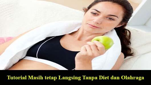 Tutorial Masih tetap Langsing Tanpa Diet dan Olahraga