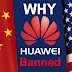 Why Huawei Is Banned