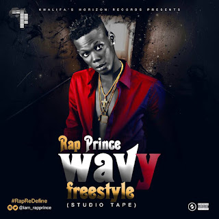 MUSIC : Rap Prince - Wavy Freestyle (Studio Tape) | @iam_rapprince
