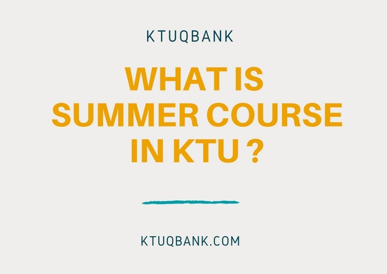 What Is Summer Course In KTU ?