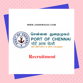 Chennai Port Recruitment 2020 for Deputy Traffic Manager, Deputy Secretary