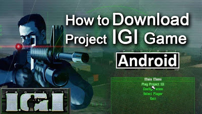 Project IGI APK + Data + Obb Download
