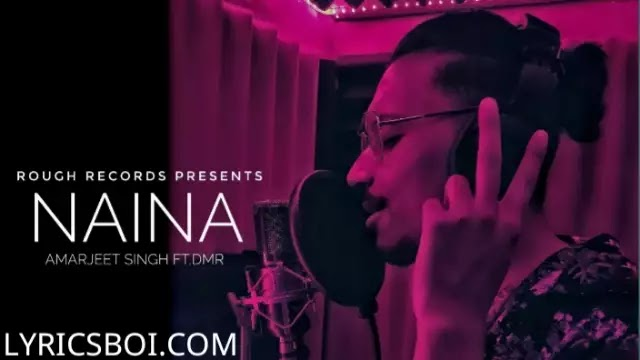 Naina Lyrics Amarjeet Singh