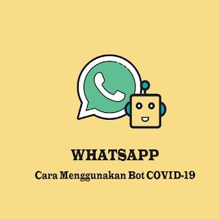 Cara menggunakan chatbot whatsapp covid-19