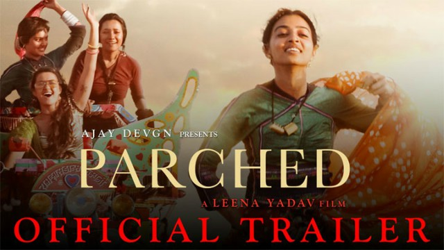 Parched Movie Official Trailer