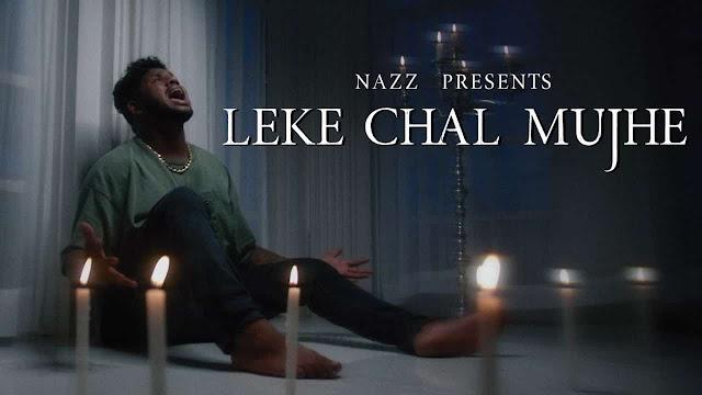 Leke Chal Mujhe - Nazz