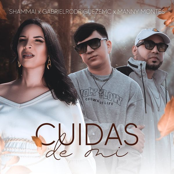 Shammai – Cuidas de Mi (Feat.Manny Montes,GabrielRodriguezEMC) (Single) 2021 (Exclusivo WC)