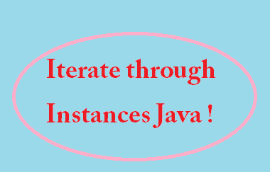 Iterate through instance Java