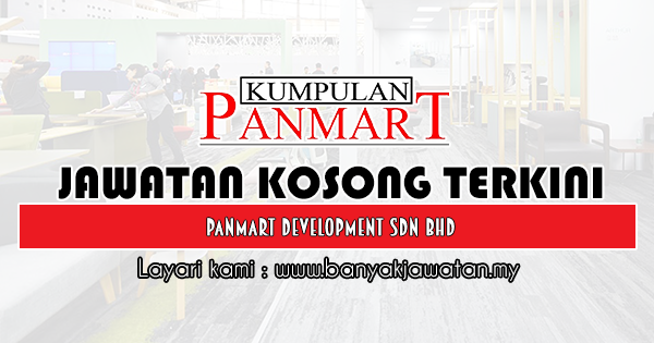 Kerja Kosong 2019 Panmart Development Sdn Bhd