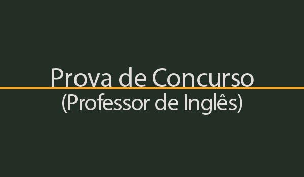 Prova de Concurso para Professor de Língua Inglesa com Gabarito